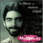 Multiplicity: The Music of Andrew Gilpin